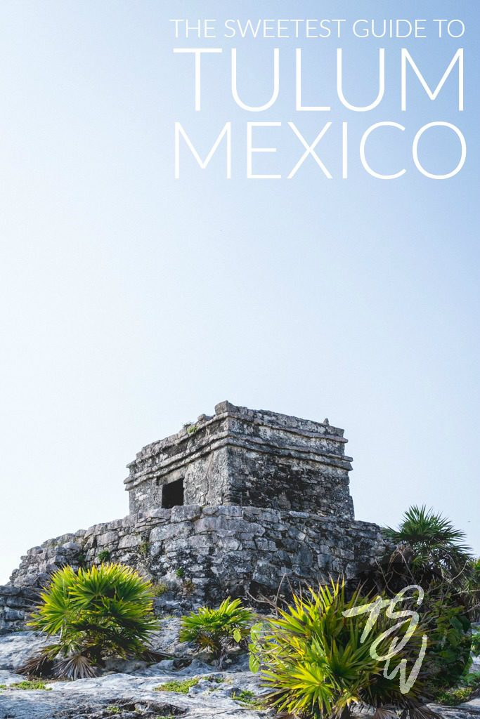 Guide to Tulum, Mexico by The Sweetest Way