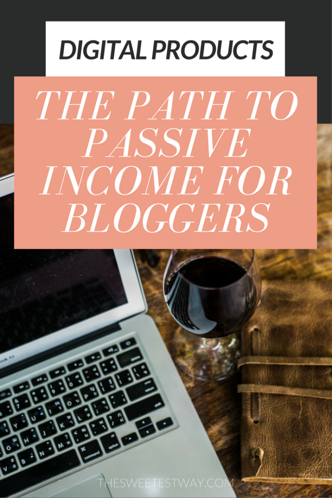 Digital products are the path to passive income for bloggers! Here's what you should know.
