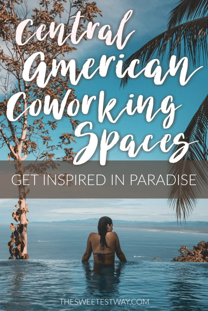 Coworking Central America: Check out these amazing coworking spaces for digital nomads and remote workers!