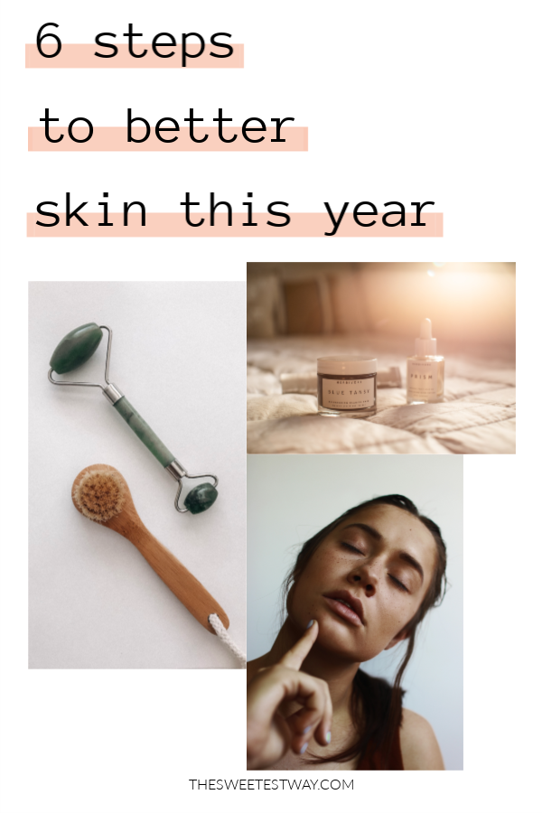 6 STEPS TO BETTER SKIN